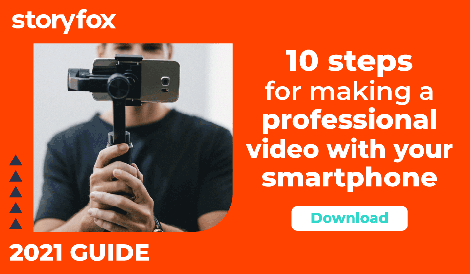 Guide: 10 steps for making a professional video with your smartphone