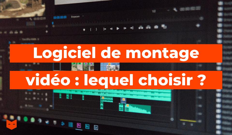 Logiciel de montage vidéo : lequel choisir ?