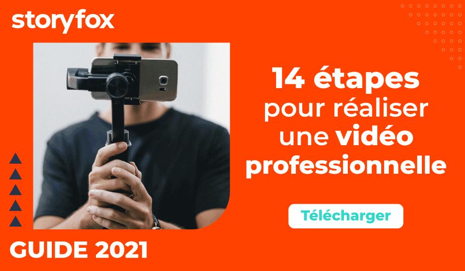 Guide : 14 étapes pour réaliser une vidéo professionnelle