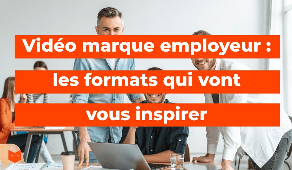 Vidéo marque employeur : les formats qui vont vous inspirer