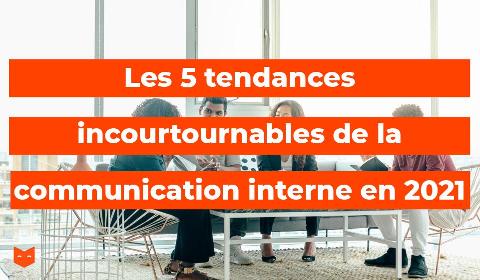 Les 5 tendances incontournables de la communication interne en 2021