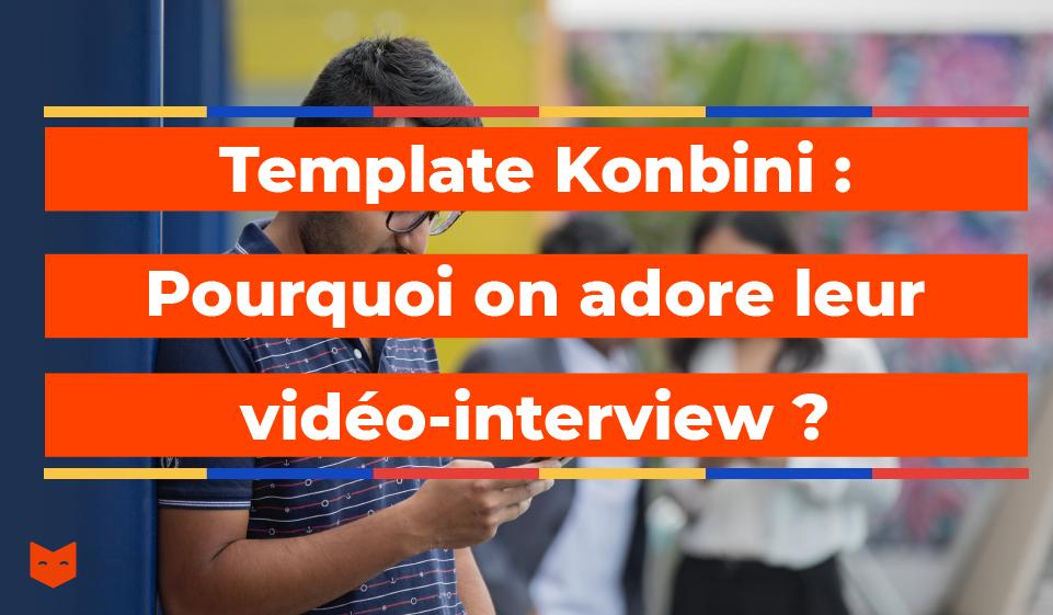 Template Konbini : pourquoi on adore leur vidéo-interview ?