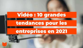 Vidéo : 10 grandes tendances pour les entreprises en 2021