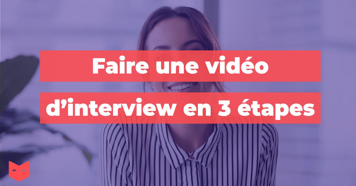 Faire une vidéo d'interview en 3 étapes