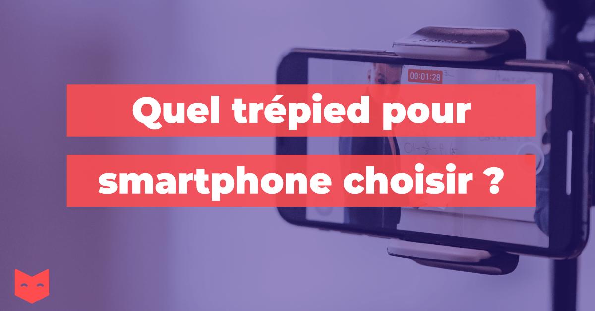 Quel trépied pour smartphone choisir ?