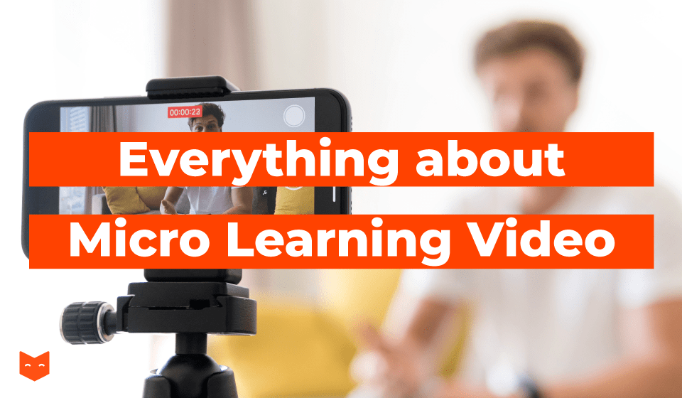 Everything about Micro Learning Video